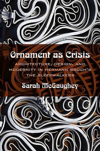 9780810131897: Ornament as Crisis: Architecture, Design, and Modernity in Hermann Broch's