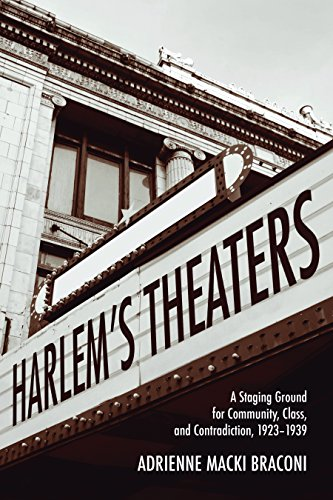 9780810132245: Harlem's Theaters: A Staging Ground for Community, Class, and Contradiction, 1923-1939