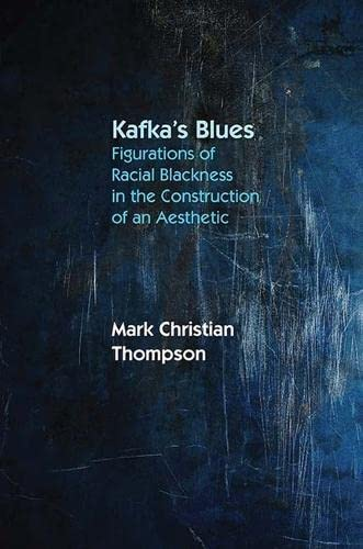 9780810132863: Kafka's Blues: Figurations of Racial Blackness in the Construction of an Aesthetic