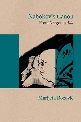"Nabokov's Canon - From ""Onegin"" to ""Ada"": Marijeta Bozovic"