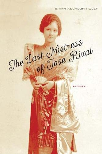 The Last Mistress of Jose Rizal : Brian Ascalon Roley