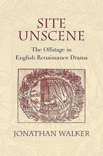 9780810135024: Site Unscene: The Offstage in English Renaissance Drama