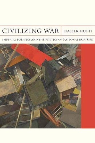 9780810136021: Civilizing War: Imperial Politics and the Poetics of National Rupture: 28 (FlashPoints)