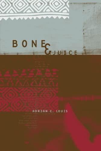 Bone and Juice (Hardback): Adrian C. Louis