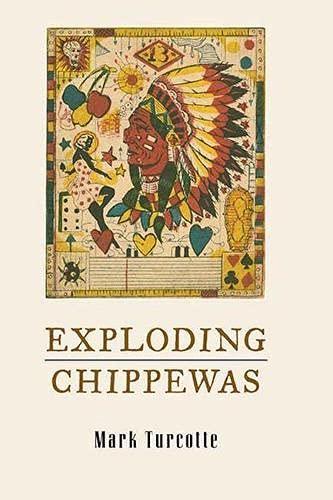 Exploding Chippewas: Poems (Hardback): Mark Turcotte