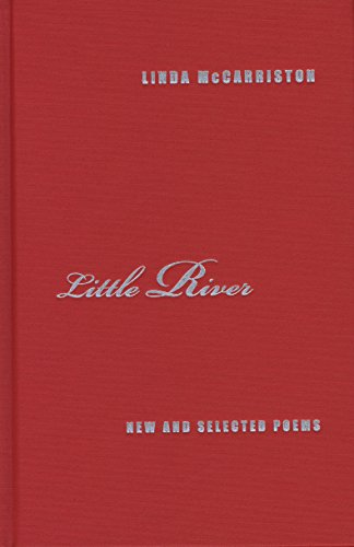 Little River: New and Selected Poems (Triquarterly Books): Linda McCarriston