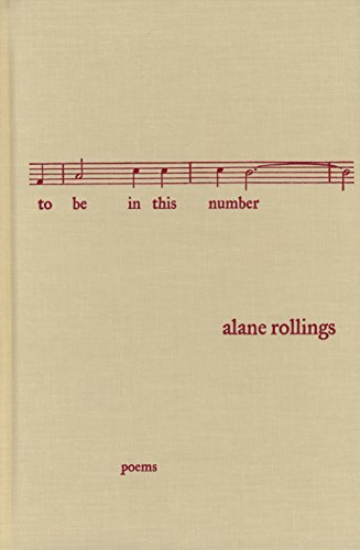 To be in This Number: Poems (Hardback): Alane Rollings