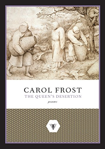 The Queen's Desertion: Poems: Frost, Carol