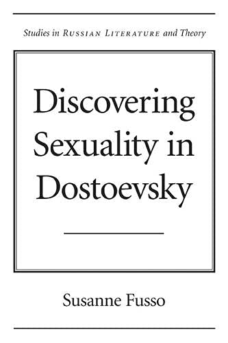 9780810151901: Discovering Sexuality in Dostoevsky (Studies in Russian Literature and Theory)