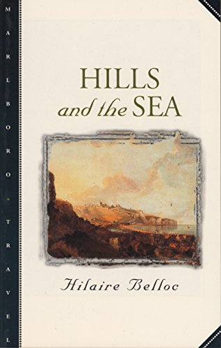 Hills and the Sea (Marlboro Travel Series): Hilaire Belloc