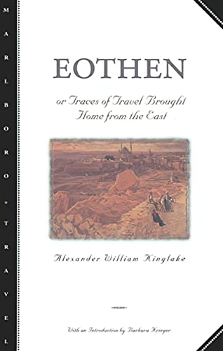 9780810160354: Eothen: Traces of Travel Brought Home from the East (Marlboro Travel)