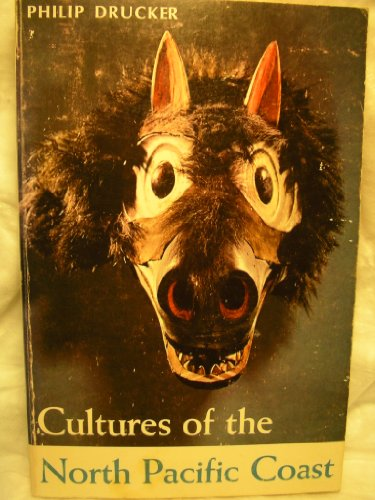 Cultures of the North Pacific Coast.: Drucker, Philip