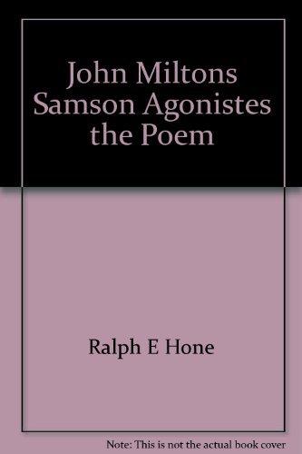 John Milton's Samson Agonistes: The Poem and: John Milton