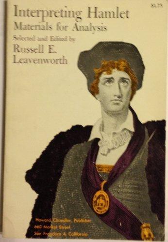 Interpreting Hamlet: Materials for Analysis.: Russell E. Leavenworth