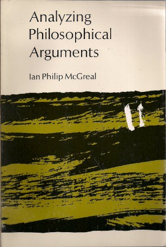 Analyzing Philosophical Arguments: An Introduction to Philosophical Methods: Mcgreal, Ian Phillip