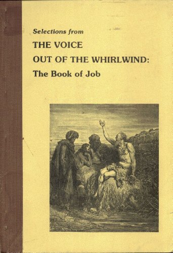 The voice out of the whirlwind: The book of Job: Hone, Ralph E