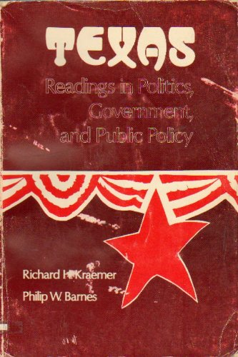 Texas-Readings in Politics, Government, and Public Policy: KRAEMER, RICHARD H. and, BARNES, PHILIP ...