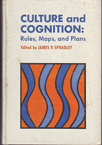 Culture and cognition: rules, maps, and plans, (Chandler publications in anthropology and sociology) (0810204509) by Spradley, James P