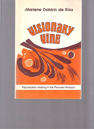9780810204560: Visionary vine: Psychedelic healing in the Peruvian Amazon (Chandler publications for health sciences)