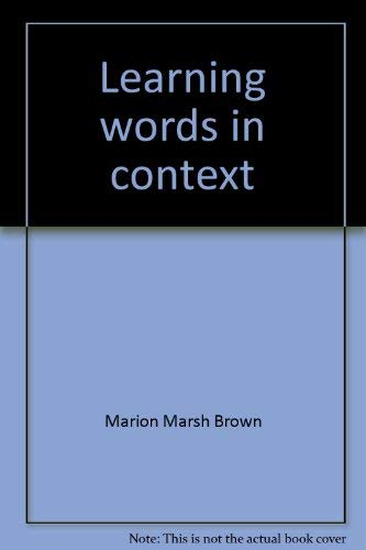 Learning words in context;: A workbook for building vocabulary (9780810204799) by Brown, Marion Marsh