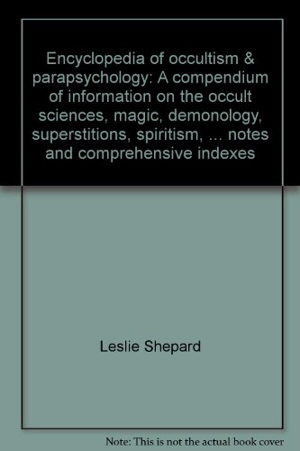 9780810301856: Encyclopedia of Occultism & Parapsychology: A Compendium of Information on the Occult Sciences, Magic, Demonology, Superstitions, Spiritism, Mysticism, Metaphysics, Psychical Science