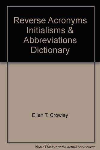 Reverse Acronyms, Initialisms, & Abbreviations Dictionary: n/a