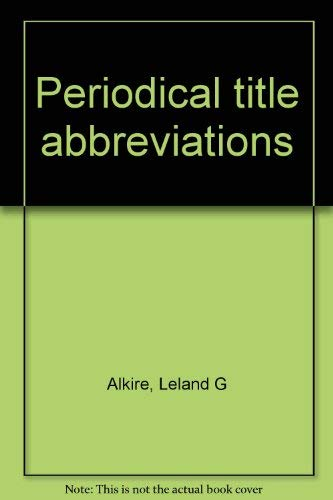 9780810305380: Periodical Title Abbreviations by Abbreviation