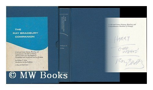The Ray Bradbury Companion, A Life and Career History, Photolog and Comprehensive Checklist of Wr...