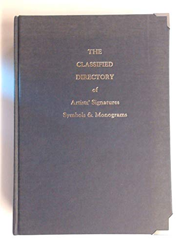 The classified directory of artists' signatures, symbols & monograms (9780810309777) by H. H Caplan