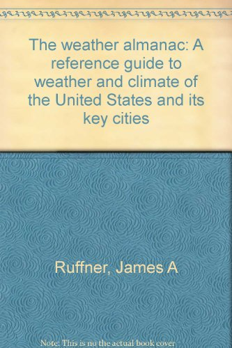 The weather almanac;: A reference guide to weather and climate of the United States and its key ...