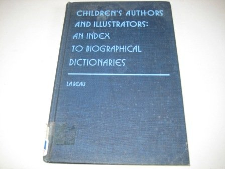 Children's authors and illustrators: An index to biographical dictionaries (Gale biographical ...
