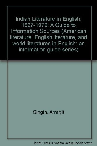 Indian Literature in English, 1827-1979: A Guide: Singth, Armitjit