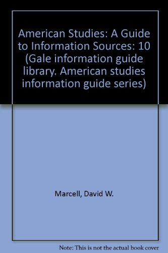 9780810312630: American Studies: A Guide to Information Sources (Gale information guide library)