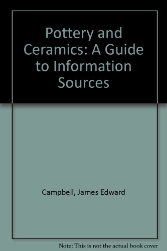 Art and Architecture Information Guide Series Volume 7: Pottery and Ceramics: Campbell, James ...