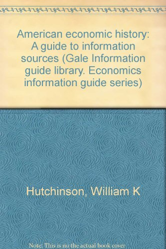 American Economic History: A Guide to Information Sources