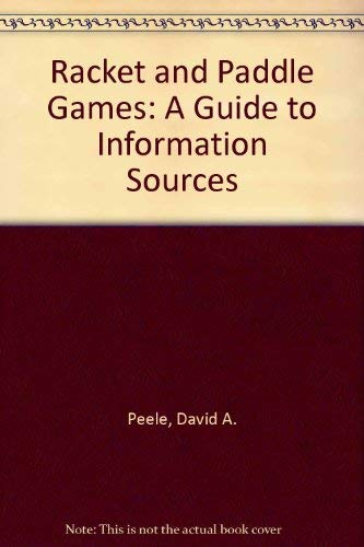 9780810314801: Racket and Paddle Games: A Guide to Information Sources (Sports, games and pastimes information guide series)
