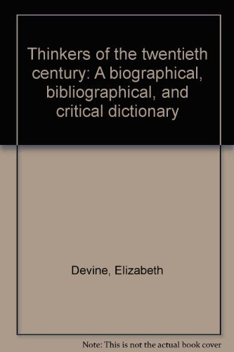 Thinkers of the Twentieth Century: A Biographical, Bibliographical, and Critical Dictionary