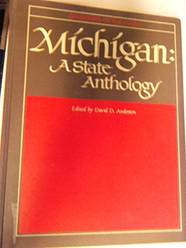 Michigan: A State Anthology: Writings About the: Anderson, David D.