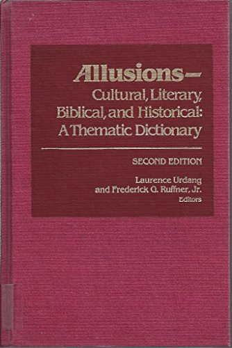 9780810318281: Allusions: Cultural, Literary, Biblical, and Historical : A Thematic Dictionary
