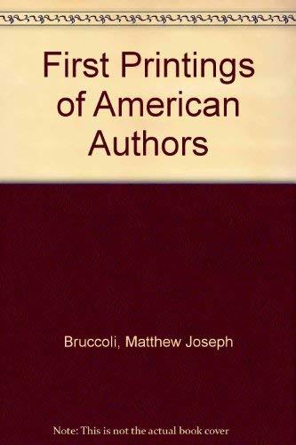 First Printings of American Authors: Matthew Joseph Bruccoli