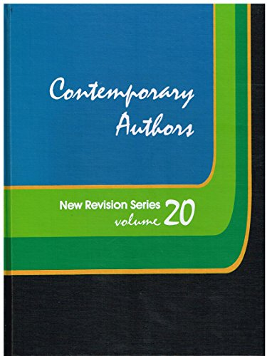 CONTEMPORARY AUTHORS, New Revision Series, Vol. 20. A Bio-Bibliographical Guide to Current Writer...