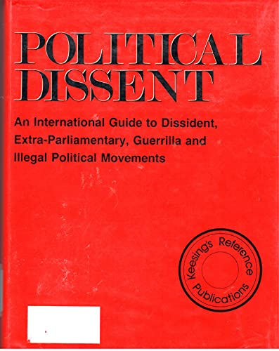 9780810320505: Political dissent: An international guide to dissident, extra-parliamentary, guerrilla, and illegal political movements (A Keesing's reference publication)