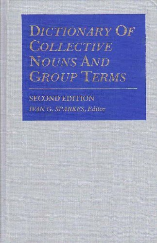9780810321885: Dictionary of Collective Nouns and Group Terms: Being a Compendium of More Than 1800 Collective Nouns, Group Terms, and Phrases That from Medieval T
