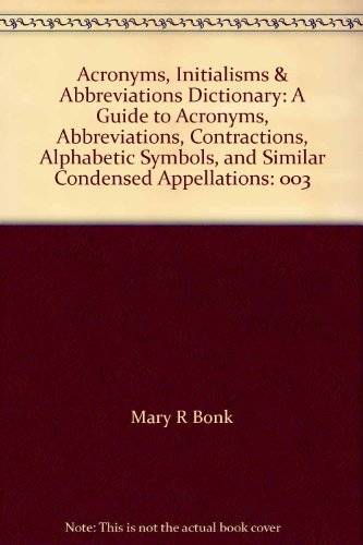 9780810322226: Acronyms, Initialisms & Abbreviations Dictionary: A Guide to Acronyms, Abbreviations, Contractions, Alphabetic Symbols, and Similar Condensed Appellations: 003