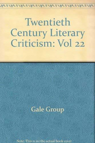 Twentieth-Century Literary Criticism Volume 22: Poupard, Dennis (Editor)