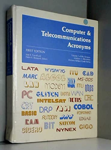 Computer and Telecommunications Acronyms (Acronyms, Initialisms & Abbreviations Dictionary ...