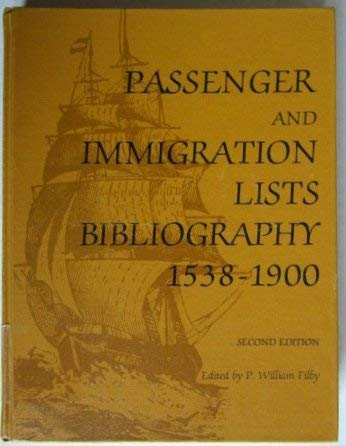 9780810327405: Passenger and Immigration Lists Bibliography, 1538-1900: Being a Guide to Published Lists of Arrivals in the United States and Canada