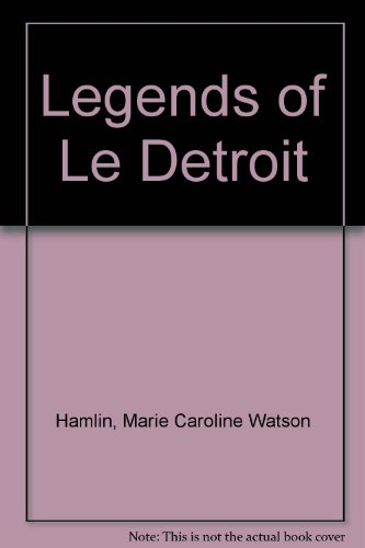 9780810333307: Legends of Le Detroit