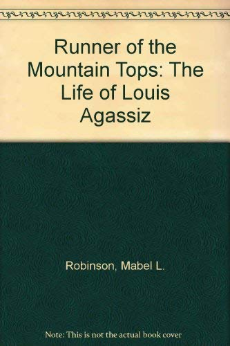 9780810338067: Runner of the Mountain Tops: The Life of Louis Agassiz