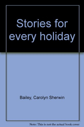 Stories for every holiday: Bailey, Carolyn Sherwin